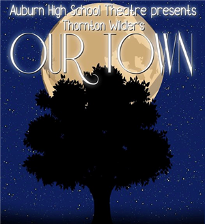 AHS Theatre presents Thornton Wilder's Our Town